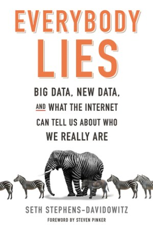 Reading books Everybody Lies: Big Data, New Data, and What the Internet Can Tell Us About Who We Really Are