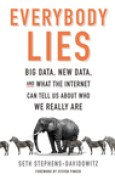 Download Everybody Lies: Big Data, New Data, and What the Internet Can Tell Us About Who We Really Are books