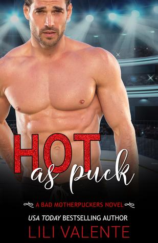 Hot as Puck (Bad Motherpuckers, #1)