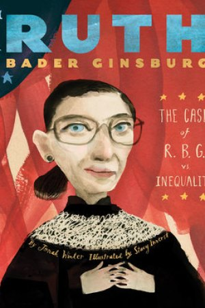 Reading books Ruth Bader Ginsburg: The Case of R.B.G. vs. Inequality
