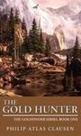 The Gold Hunter: The Goldfinder Series, Book One