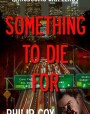 Something to Die For (Sam Leroy #1)