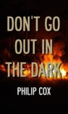 Don't Go Out in the Dark