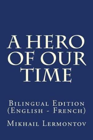 Reading books A Hero of Our Time: Bilingual Edition (English - French)