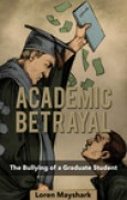 Download Academic Betrayal: The Bullying of a Graduate Student pdf / epub books