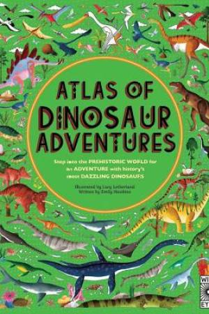 Reading books Atlas of Dinosaur Adventures: Step Into a Prehistoric World