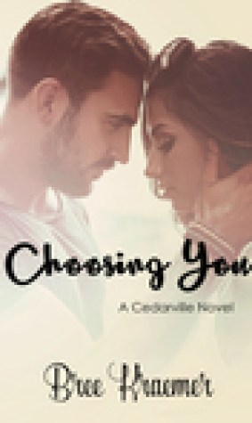 Choosing You (A Cedarville Novel #3)