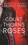Download A Court of Thorns and Roses (A Court of Thorns and Roses, #1) books