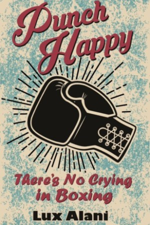 Reading books Punch Happy: There's No Crying in Boxing