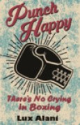 Download Punch Happy: There's No Crying in Boxing books