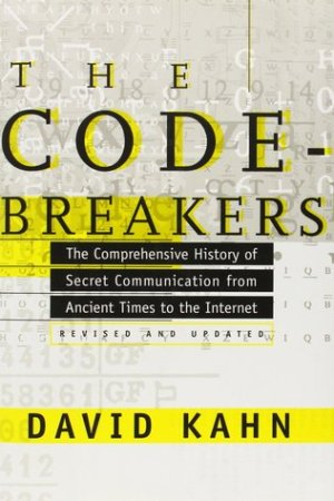 Reading books The Codebreakers: The Comprehensive History of Secret Communication from Ancient Times to the Internet