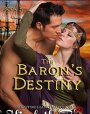 The Baron's Destiny (The Barons of the Cinque Ports Series Book 3)