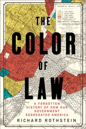 Reading books The Color of Law: A Forgotten History of How Our Government Segregated America