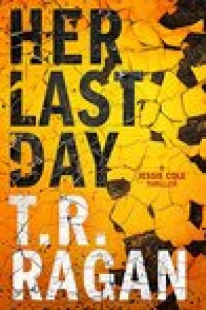 read online Her Last Day (Jessie Cole, #1)