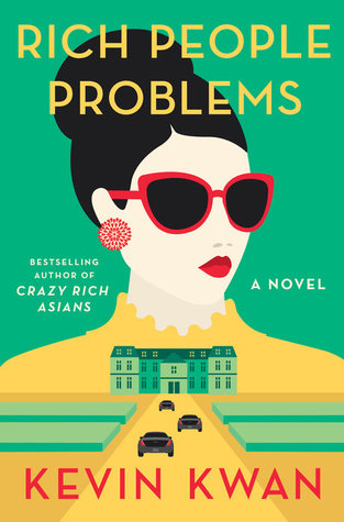 Rich People Problems (Crazy Rich Asians, #3)