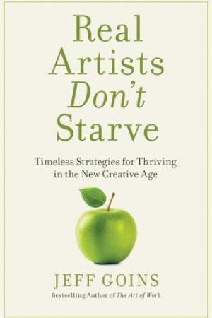 Reading books Real Artists Don't Starve: Timeless Strategies for Thriving in the New Creative Age