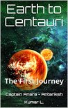 Earth to Centauri The First Journey