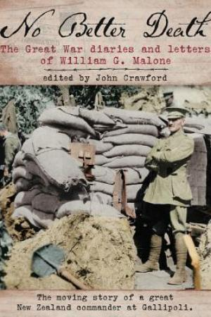 Reading books No Better Death: The Great War diaries and letters of William G. Malone - The moving story of a great New Zealand Commander at Gallipoli