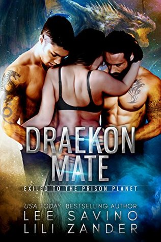 Draekon Mate (Exiled To The Prison Planet, #1)