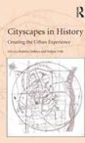 Cityscapes in History: Creating the Urban Experience