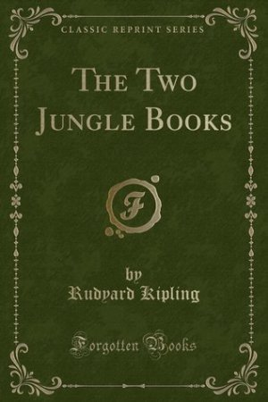 Reading books The Two Jungle Books (Classic Reprint)