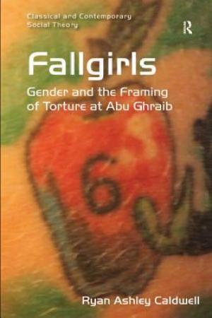 Fallgirls: Gender and the Framing of Torture at Abu Ghraib pdf books