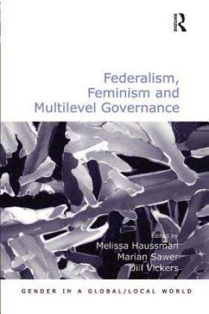 Federalism Feminism and Multilevel Governance
