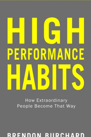 Reading books High Performance Habits: How Extraordinary People Become That Way