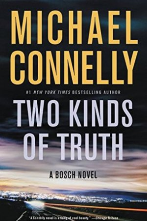 Reading books Two Kinds of Truth (Harry Bosch, #22; Harry Bosch Universe, #30)
