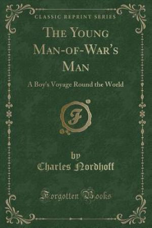 Reading books The Young Man-Of-War's Man: A Boy's Voyage Round the World (Classic Reprint)