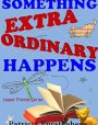 Something Extraordinary Happens (Happy Friends, #10)