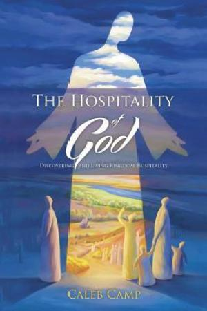 Reading books The Hospitality of God: Discovering and Living Kingdom Hospitality