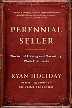 Reading books Perennial Seller: The Art of Making and Marketing Work That Lasts