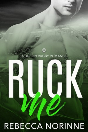 Reading books Ruck Me (Dublin Rugby #2)