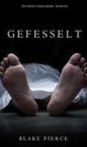Gefesselt (Ein Riley Paige Krimi - Band #2)
