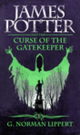 James Potter and the Curse of the Gatekeeper (James Potter, #2)