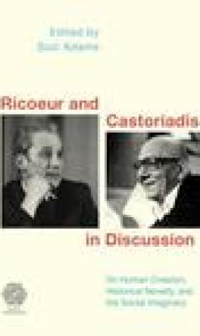 Ricoeur and Castoriadis in Discussion: On Social Imaginaries, Human Creation, and the Possibility of Historical Novelty
