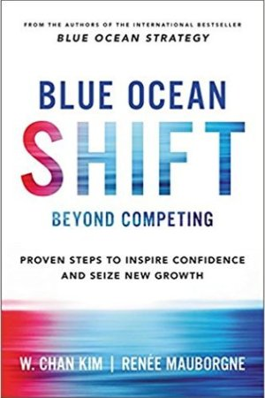 Reading books Blue Ocean Shift: Beyond Competing - Proven Steps to Inspire Confidence and Seize New Growth