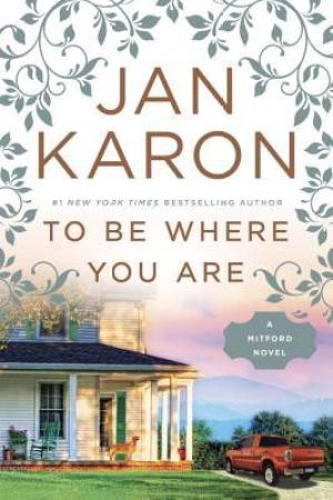 Reading books To Be Where You Are (Mitford Years #14)