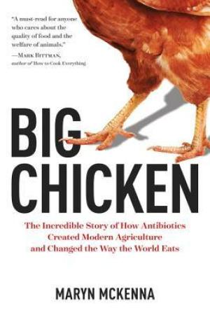 Reading books Big Chicken: The Incredible Story of How Antibiotics Created Modern Agriculture and Changed the Way the World Eats