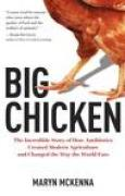 Download Big Chicken: The Incredible Story of How Antibiotics Created Modern Agriculture and Changed the Way the World Eats pdf / epub books
