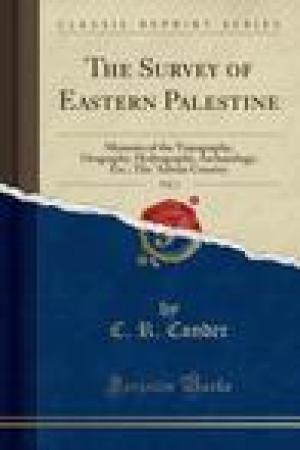 read online The Survey of Eastern Palestine, Vol. 1: Memoirs of the Topography, Orography, Hydrography, Archaeology, Etc.; The 'Adwan Country