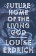 Download Future Home of the Living God books
