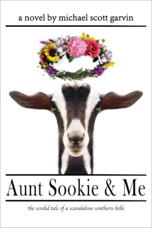 Aunt Sookie & Me: the sordid tale of a scandalous southern belle