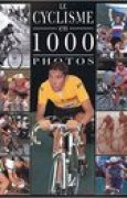 Download Le Cyclisme en 1000 Photos pdf / epub books