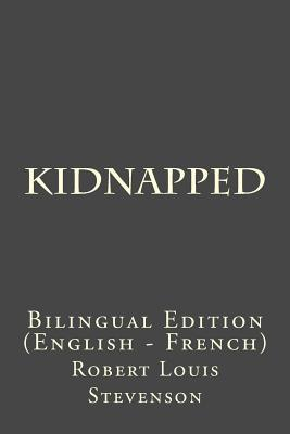 Kidnapped: Bilingual Edition (English - French)