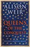 Queens of the Conquest: Englands Medieval Queens