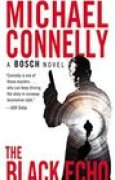 Download The Black Echo (Harry Bosch, #1; Harry Bosch World, #1) books
