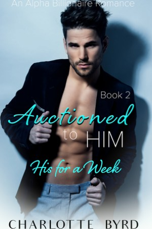 read online Auctioned to Him 2: His for a Week