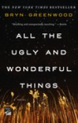 Download All the Ugly and Wonderful Things: A Novel books